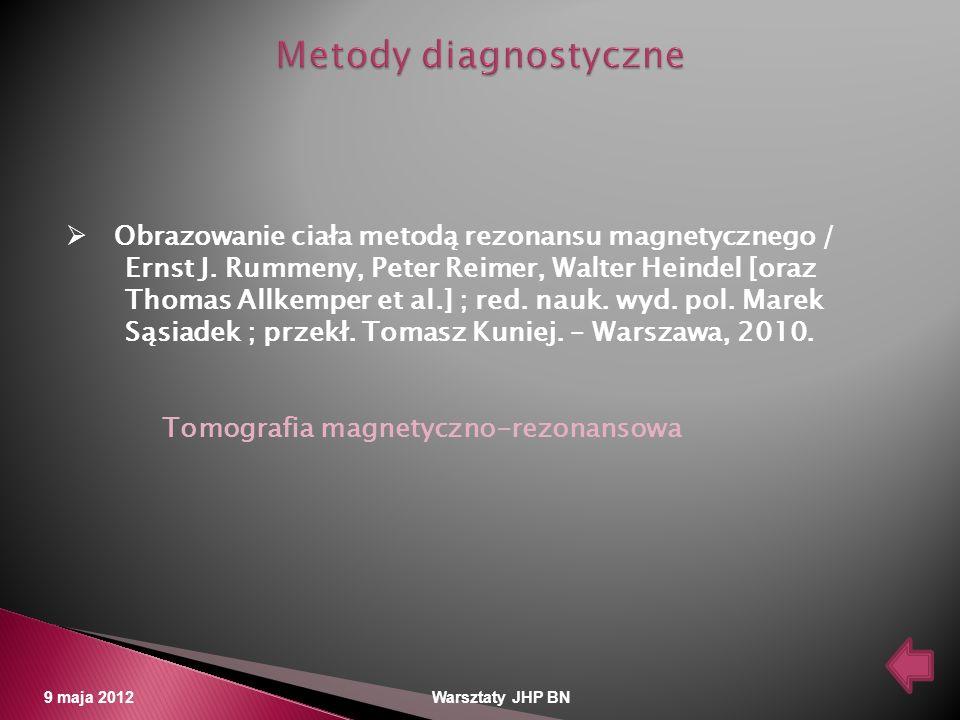 Metody diagnostyczne Obrazowanie ciała metodą rezonansu magnetycznego / Ernst J. Rummeny, Peter Reimer, Walter Heindel [oraz.